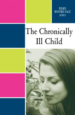 Issues Women Face:  The Chronically Ill Child