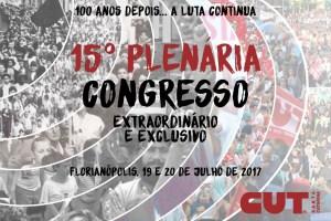 15º Plenária e Congresso Extraordinário e Exclusivo da CUT-SC