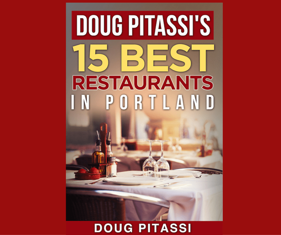 15 Best Portland Restaurants by Doug Pitassqi