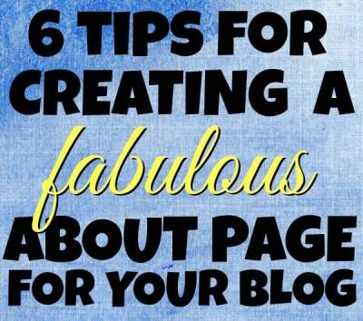 6 Tips for Creating a Fabulous About Page for your Blog