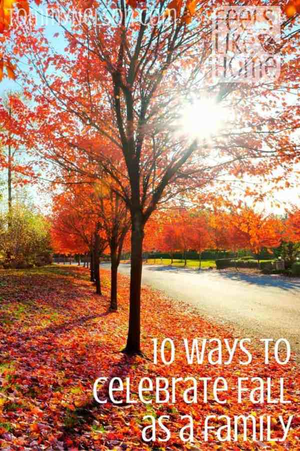 10 Ways to celebrate fall as a family