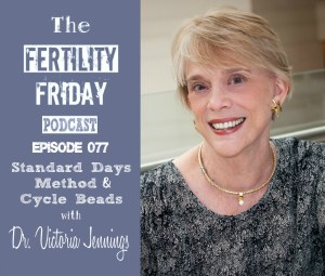FFP 077 | Standard Days Method ® | Cycle Beads ® | Dr. Victoria Jennings