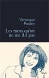 Véronique Poulain, Les mots qu'on ne me dit pas