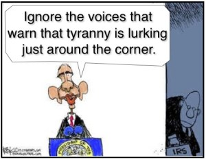 Obama IRS Scandal Ignore Tyranny