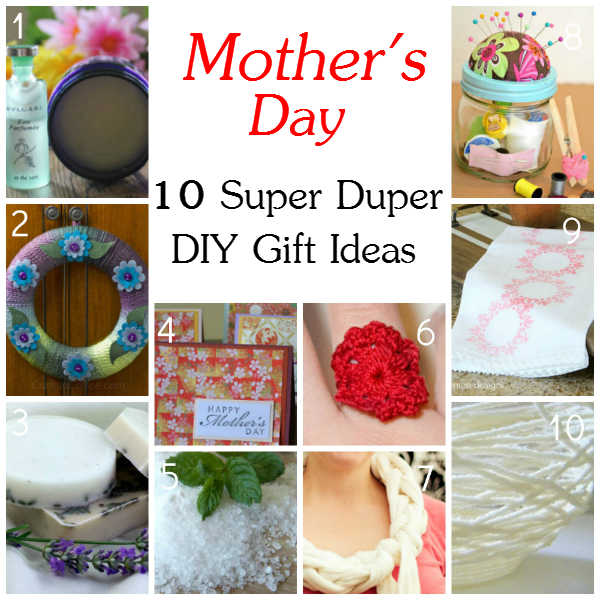10 Mother 39 S Day Diy Gift Ideas