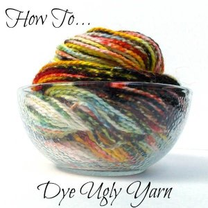 How to Dye Ugly Yarn