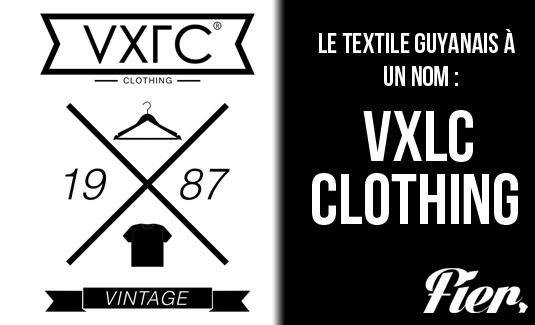 VXLC CLOTHING: le textile guyanais à un nom