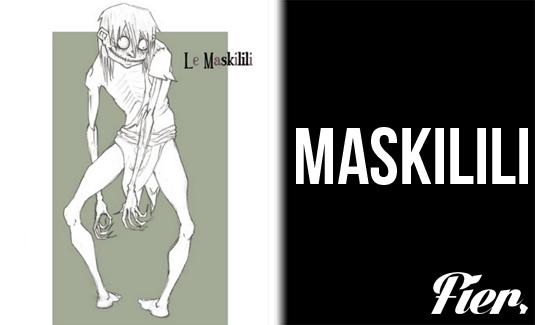 Le maskilili, monstre de la forêt