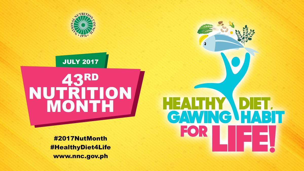 "Nutrition Month Theme 2017: ""Healthy diet, gawing habit for life!"""