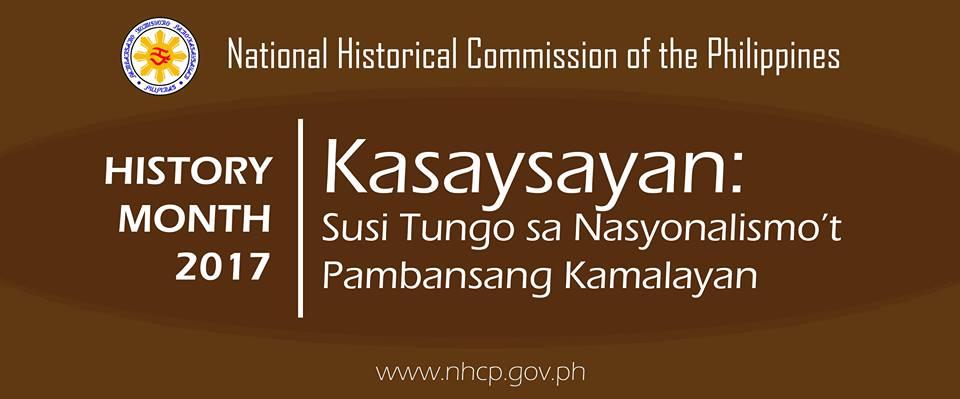 "National History Month theme 2017: ""Kasaysayan: Susi sa Nasyonalismo't Pambansang Kamalayan"""
