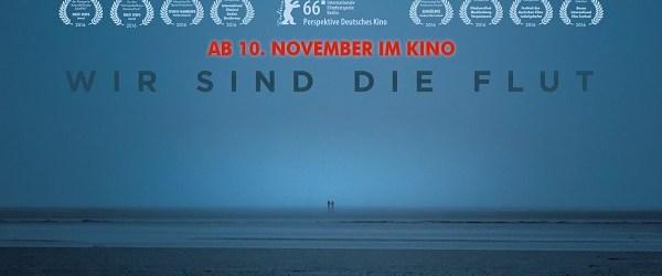 """""""Wir sind die Flut"""" Kritik zur Vorpremiere: Einmal Berlinale und zurück"""
