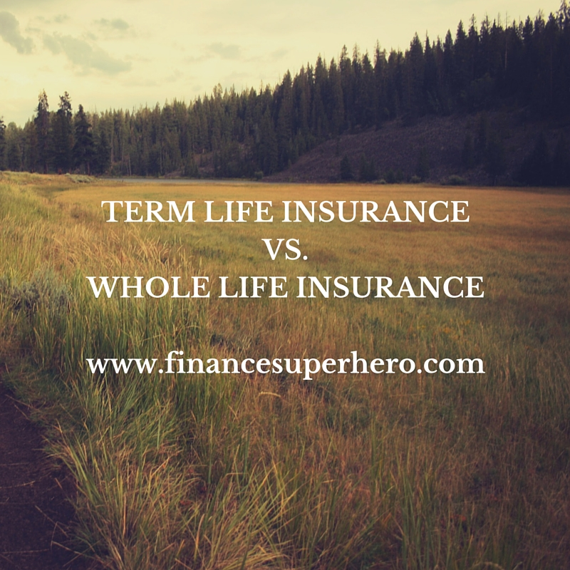 Term Life Insurance Vs. Whole Life Insurance