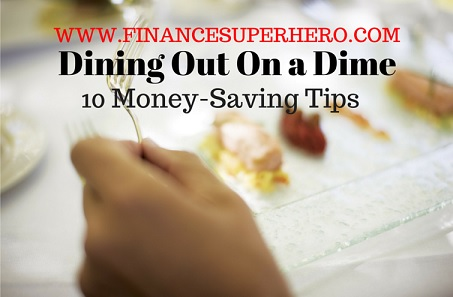 Dining Out On a Dime - 10 Money-Saving Tips
