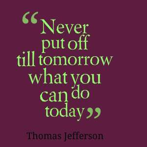 inspirational-quotes-never-put-off-till-tomorrow