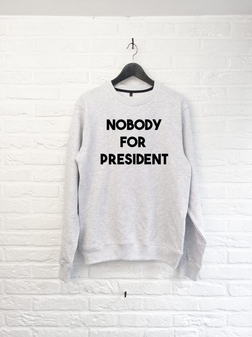 sweat-faux-nobody-for-president