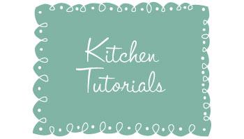 Kitchen-Tutorials