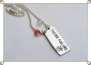 Foster failure dog tag necklace # S051