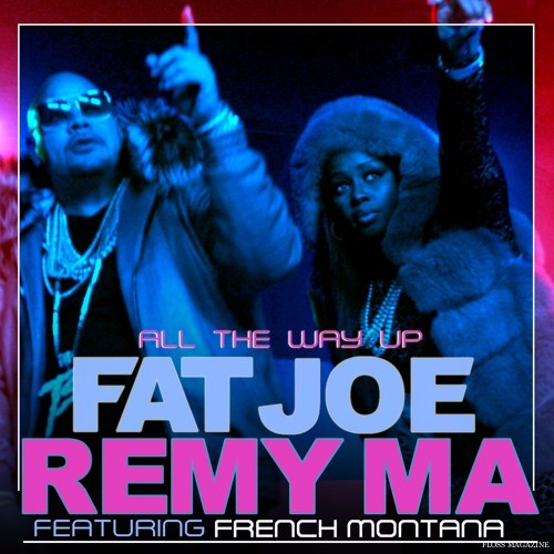 Fat Joe, Remy Ma - All The Way Up ft. French Montana,