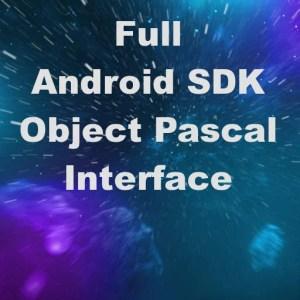Delphi XE5 XE6 Firemonkey Android SDK Object Pascal API
