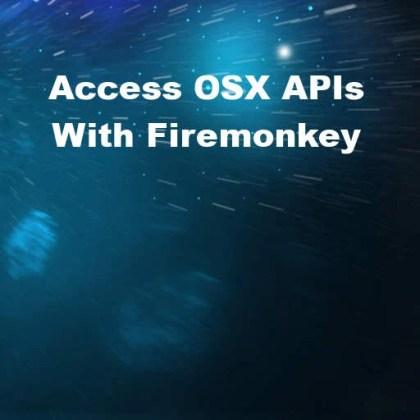 Delphi XE6 Firemonkey OSX APIs