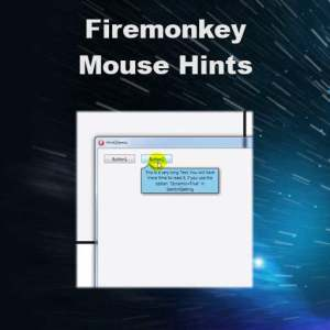 Delphi XE5 Firemonkey Mouse Hints Windows OSX