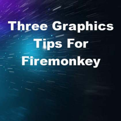 Delphi XE6 Firemonkey Graphics Tips