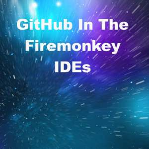 Delphi XE6 Firemonkey Github IDE