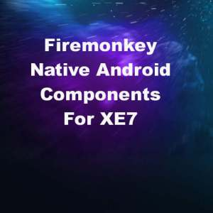 Delphi XE7 Firemonkey DPF Native Android Components
