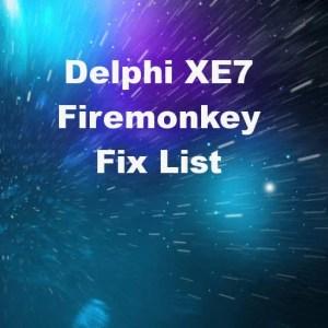 Delphi XE7 Firemonkey Bug Fix List