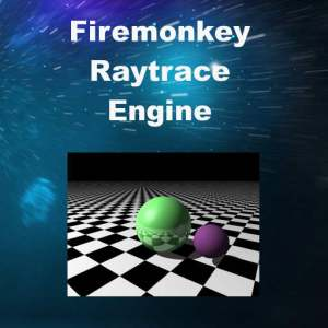 Delphi XE7 Firemonkey Raytrace Engine Android IOS Windows OSX