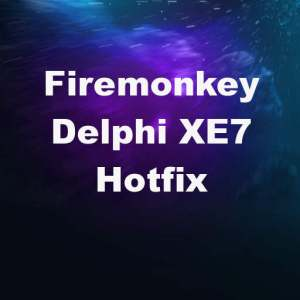 Delphi XE7 Firemonkey Hotfix Repaint Bug Fix