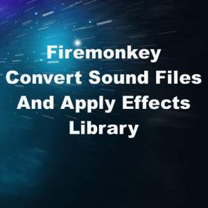 Delphi XE8 Firemonkey Convert Sound Audio Files Effects Android IOS LibSOX