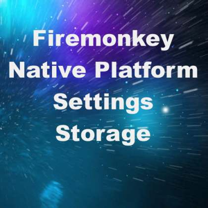 Delphi XE8 Firemonkey Persistent Native Platform Storage Android IOS