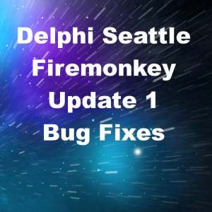 Delphi 10 Seattle Firemonkey Update 1 Bug Fixes Android IOS