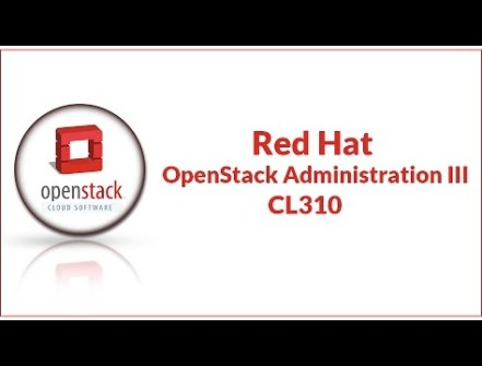 Red hat Open Stack Administration III (CL310)