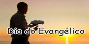 Dia do Evangélico será comemorado dia 14 Dezembro de cada ano.