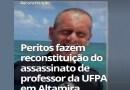 Peritos fazem reconstituição do assassinato de professor da UFPA em Altamira