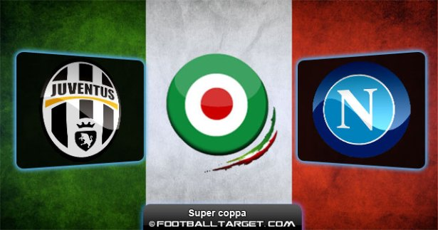 Juventus vs Napoli super coppa Juventus – SSC Napoli Preview Supercoppa