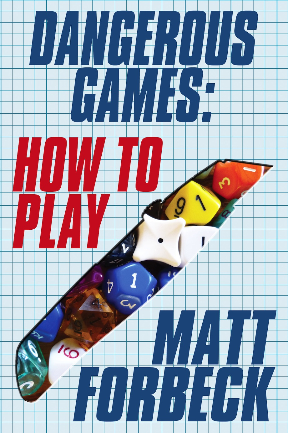 Ten Questions About Dangerous Games, By Matt Forbeck
