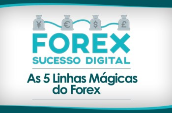 As 5 Linhas Mágicas do Forex
