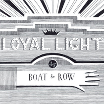 Boat to Row Loyal LIght