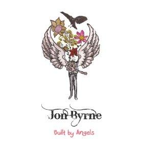 Jon Byrne Built By Angels