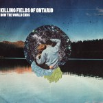 Killing Fields Of Ontario How The World Ends