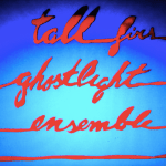 Tall-Firs-Ghostlight-Ensemble-ffs