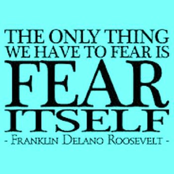Overcoming Fear Itself
