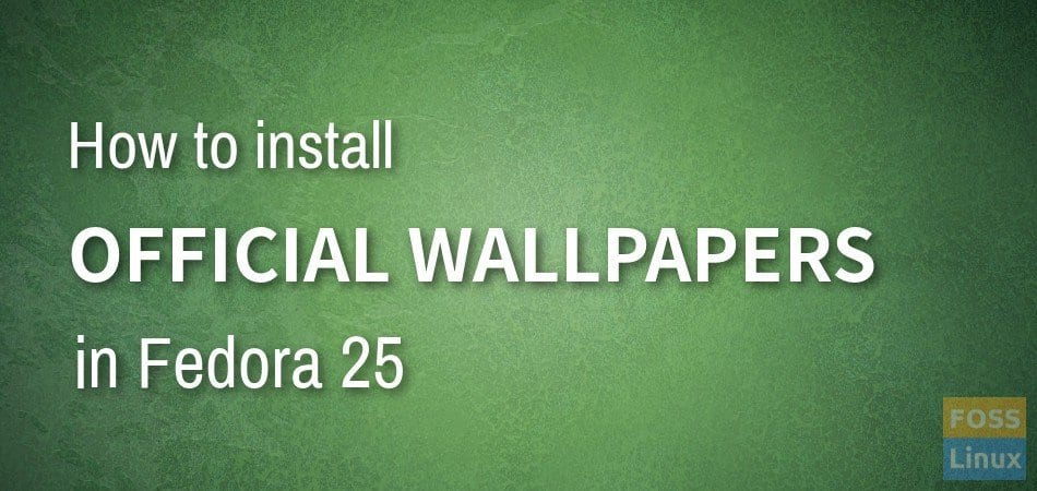 install wallpapers fedora 25