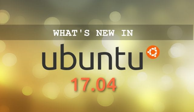 Ubuntu 17.04 New Features