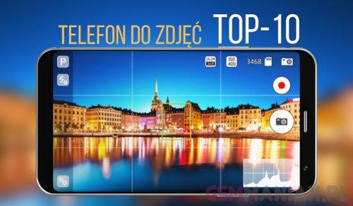 Telefon do zdjec top10
