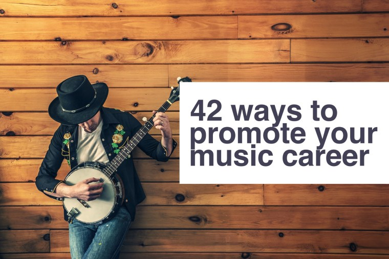 42 ways to promote your music career