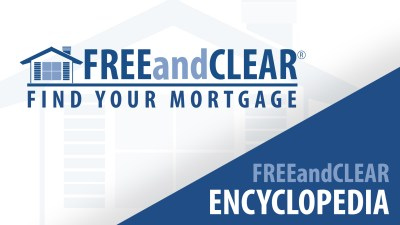 Mortgage Encyclopedia | Mortgage Dictionary | FREEandCLEAR